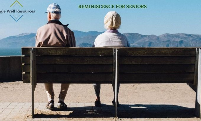 5 Ideas to Encourage Seniors to Reminisce - Agewell Resources