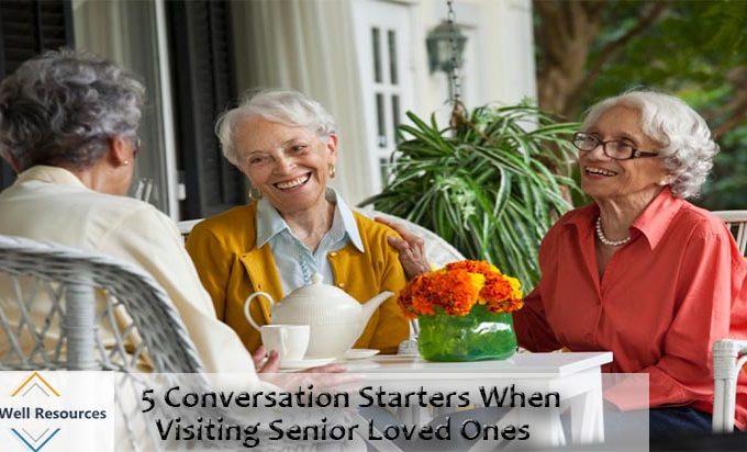 5 Conversation Starters When Visiting Senior Loved Ones