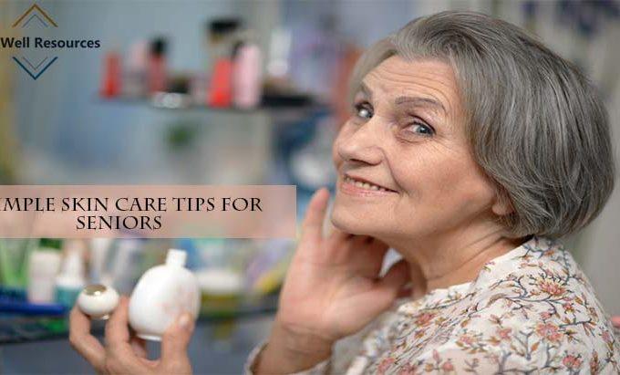 Simple Skin Care Tips for Seniors