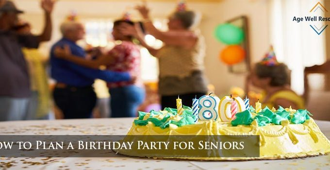 How to Plan a Birthday Party for Seniors
