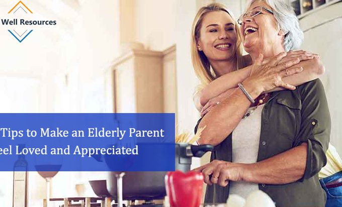 5 Tips to Make an Elderly Parent Feel Loved and Appreciated