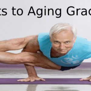 7 Secrets to Aging Gracefully