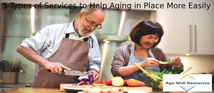 5 Types of Services to Help Aging in Place More Easily